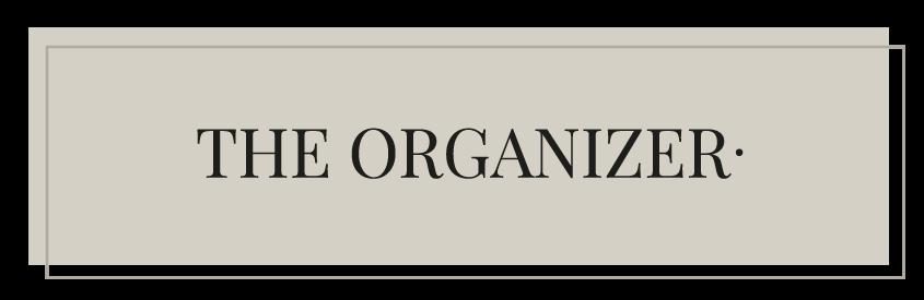 THE ORGANIZER.